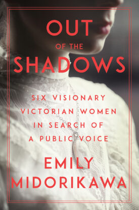 Out of the Shadows by Emily Midorikawa