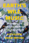 Earth's Wild Music by Kathleen Dean Moore